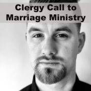 Clergy Call to Marriage Ministry