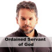 Ordained Servant of God